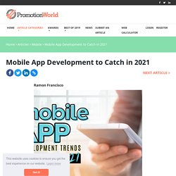 Mobile App Development to Catch in 2021