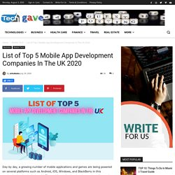 List of Top 5 Mobile App Development Companies In The UK 2020 - Tech Gave