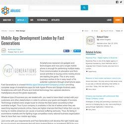 Mobile App Development London by Fast Generations