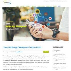 Top 5 Mobile App Development Trends of 2020 - MaxMobility Blog