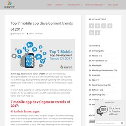 Top 7 Mobile App Development trends of 2017 - BR Softech