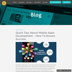 Quick Tips About Mobile Apps Development – How To Ensure Success
