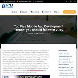 Top Five Mobile App Development Trends: you should follow in 2019