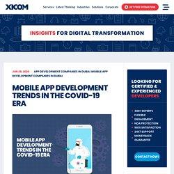 Mobile App Development Trends In The COVID-19 Era