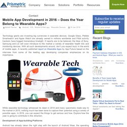 Mobile App Development in 2016 – Does the Year Belong to Wearable Apps?