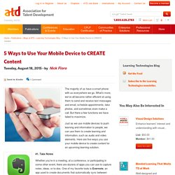 5 Ways to Use Your Mobile Device to CREATE Content