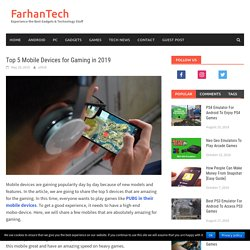 Top 5 Mobile Devices for Gaming in 2019 - FarhanTech