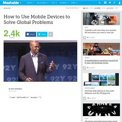 How to Use Mobile Devices to Solve Global Problems