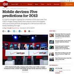 Mobile devices: Five predictions for 2012 | Mobile
