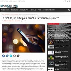 Le mobile, un outil pour enrichir l expérience client