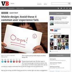 Mobile design: Avoid these 4 common user experience fails
