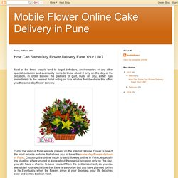 Mobile Flower Online Cake Delivery in Pune: How Can Same Day Flower Delivery Ease Your Life?