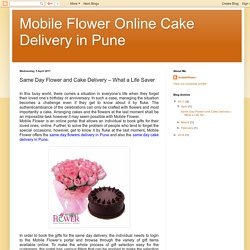 Mobile Flower Online Cake Delivery in Pune: Same Day Flower and Cake Delivery – What a Life Saver