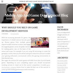 WHY SHOULD YOU RELY ON GAME DEVELOPMENT SERVICES
