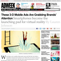 These 3-D Mobile Ads Are Grabbing Brands' Attention