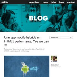 Une app mobile hybride en HTML5 performante, Yes we can !!! - ekino