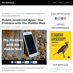 Mobile JavaScript Apps: The Problem with the Mobile Web