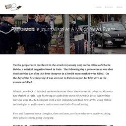 Paris: Mobile Journalism At A Major News Event