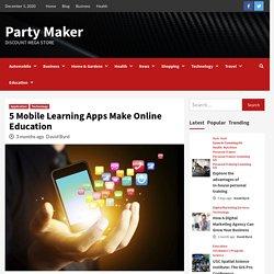 5 Mobile Learning Apps Make Online Education
