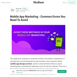 Mobile App Marketing - Common Errors You Need To Avoid