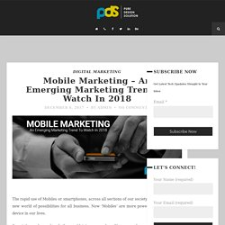 Mobile Marketing – An Emerging Marketing Trend To Watch In 2018
