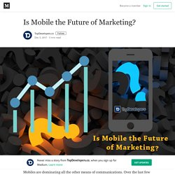 Is Mobile the Future of Marketing? – TopDevelopers.co