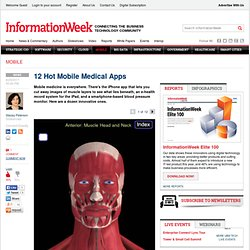 12 Hot Mobile Medical Apps -- InformationWeek