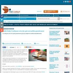 Mobile Study, l'outil pour créer des quiz sur mobiles gratuitement