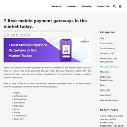 7 Best mobile payment gateway in the market today.