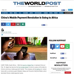 China's Mobile Payment Revolution Is Going to Africa