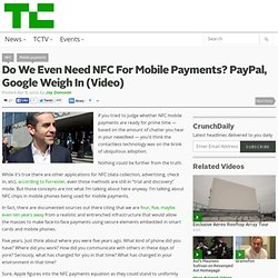 Do We Even Need NFC For Mobile Payments? PayPal, Google Weigh In (Video)