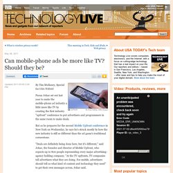Can mobile-phone ads be more like TV? Should they be? - USATODAY.com