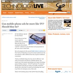 Can mobile-phone ads be more like TV? Should they be?