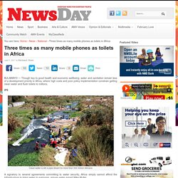Three times as many mobile phones as toilets in Africa
