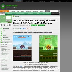 Mary Min's Blog - So Your Mobile Games Being Pirated in China: A Self-Defense Post-Mortem