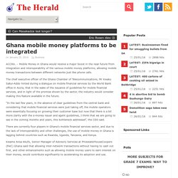 Ghana mobile money platforms to be integrated