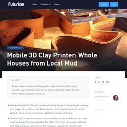 Mobile 3D Clay Printer: Whole Houses from Local Mud