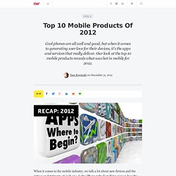 Top 10 Mobile Products Of 2012