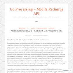 Mobile Recharge API – Get from Go Processing Ltd – Go Processing – Mobile Recharge API