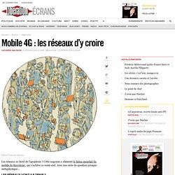 Mobile 4G : les réseaux d'y croire