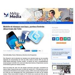 Mobile et réseaux sociaux, portes d'entrée désormais de l'info