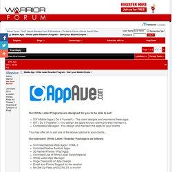Mobile App - White Label Reseller Program - Start your Mobile Empire !