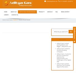 Mobile Retail Dealer - Aditya Fuels Limited