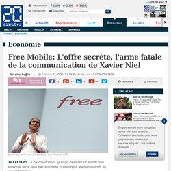 Free Mobile: L'offre secrète, l'arme fatale de la communication de Xavier Niel