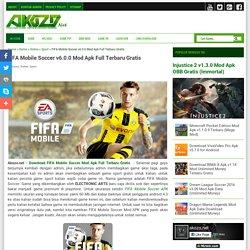 FIFA Mobile Soccer v6.0.0 Mod Apk Full Terbaru Gratis - akozonet