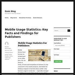 Mobile Usage Statistics: Key Facts for Publishers
