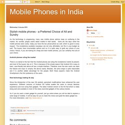 Mobile Phones in India: Stylish mobile phones - a Preferred Choice of All and Sundry