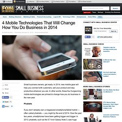 4 Mobile Technologies That Will Change How You Do Business in 2014