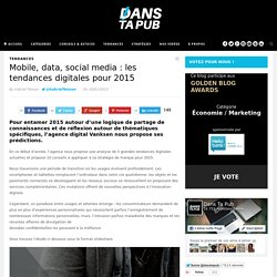Mobile, data, social media : les tendances digitales pour 2015