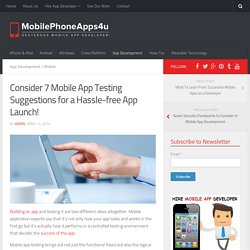 7 mobile app testing advice for a hassle-free app launch!